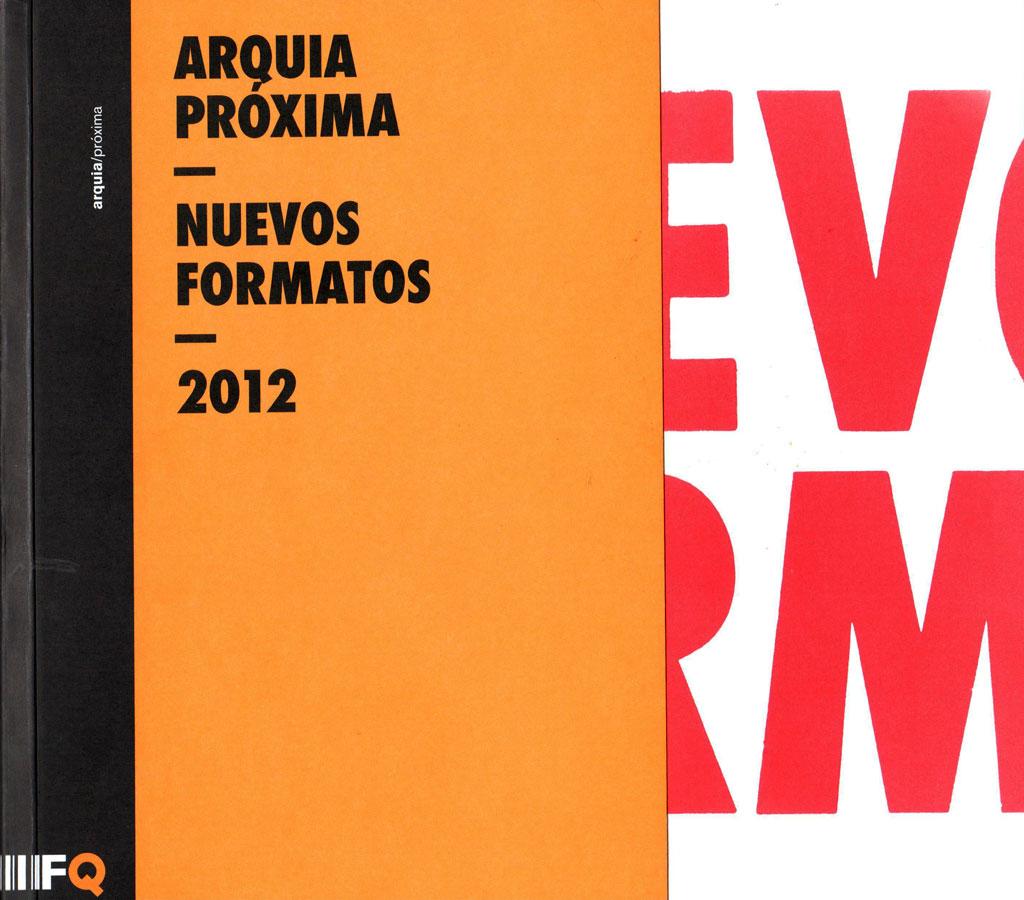 Arquia Proxima, Nuevos Formatos, 2012