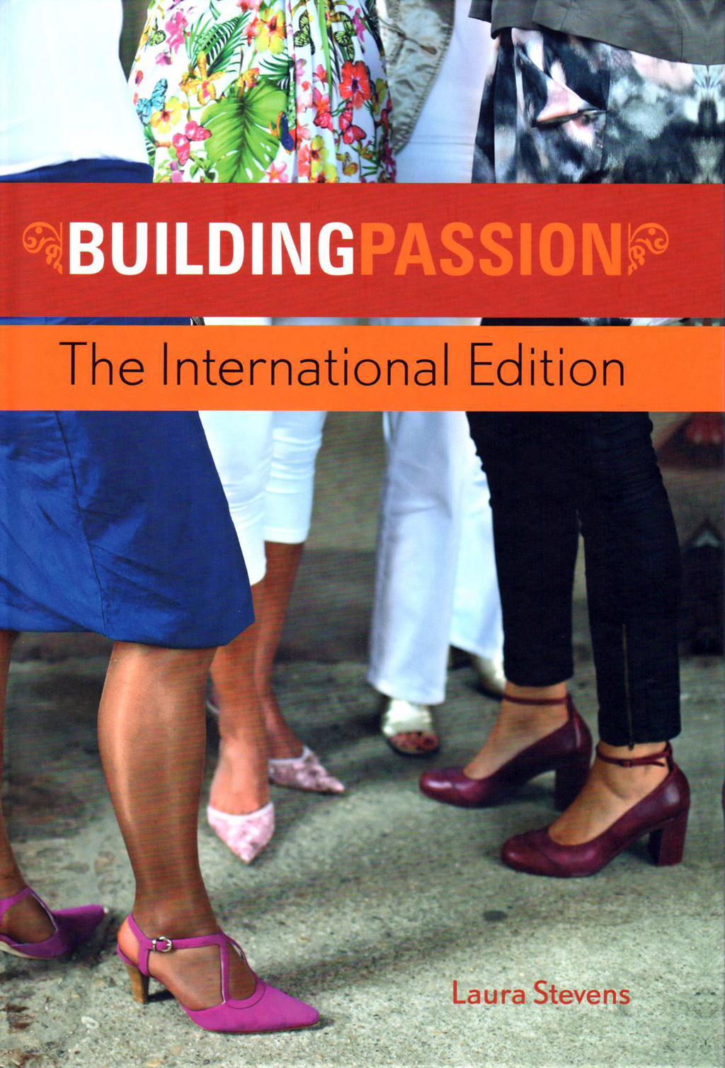 Building Passion – The International Edition
