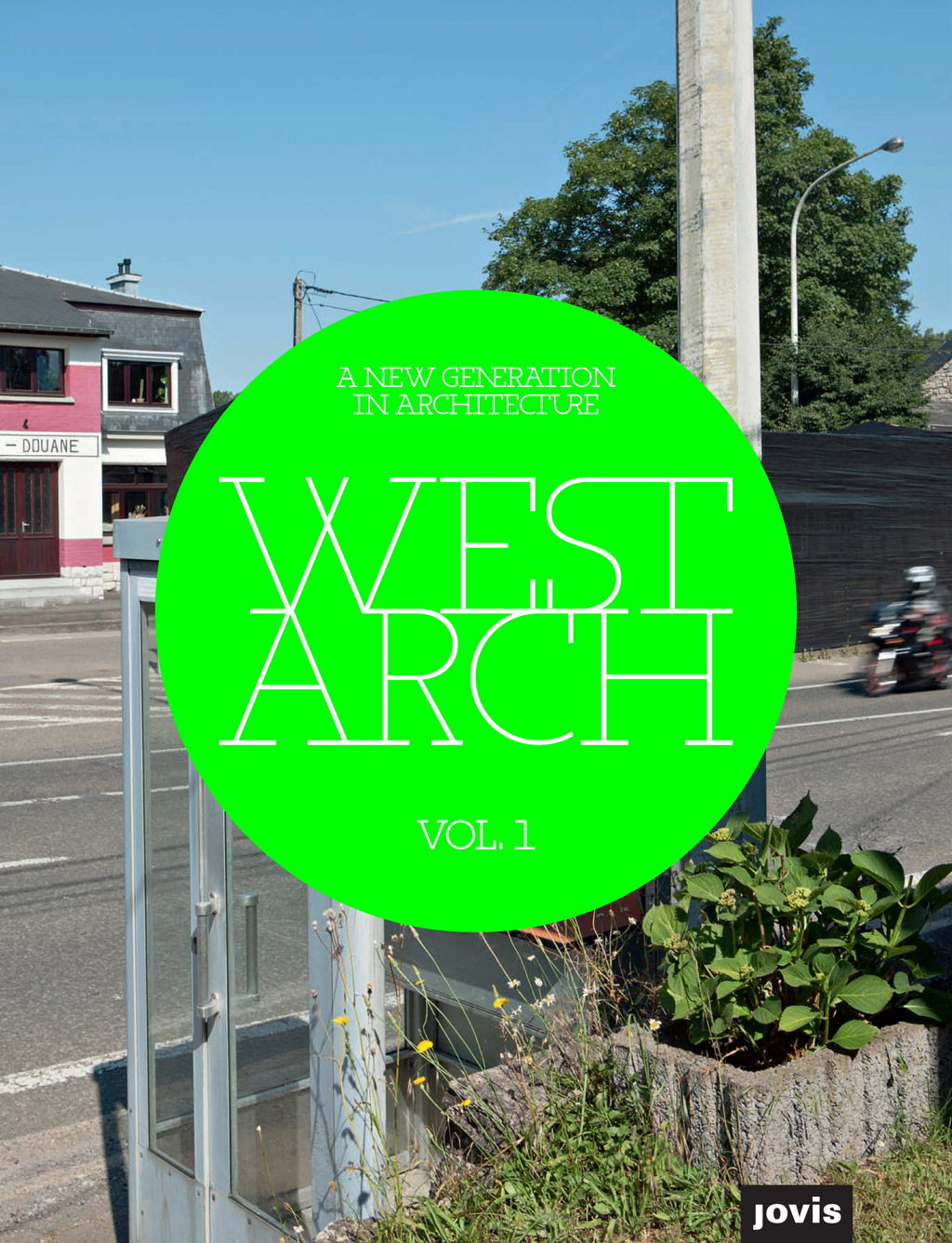 New Generation in Architecture. West Arch vol.1