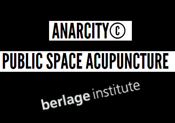 Double Guest Critic at Berlage Institute: ANARCITY© Studio / Public Space Acupuncture